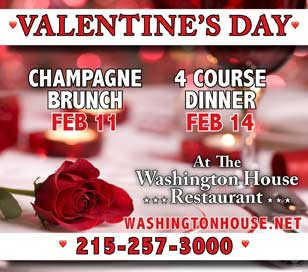 Celebrate Valentine's Day at the romantic Washington House Restaurant in Sellersville, PA. Join us for a champagne brunch on February 4 and a four-course dinner on February 14.